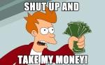 shut_up_and_take_my_money_9299_2560x16001